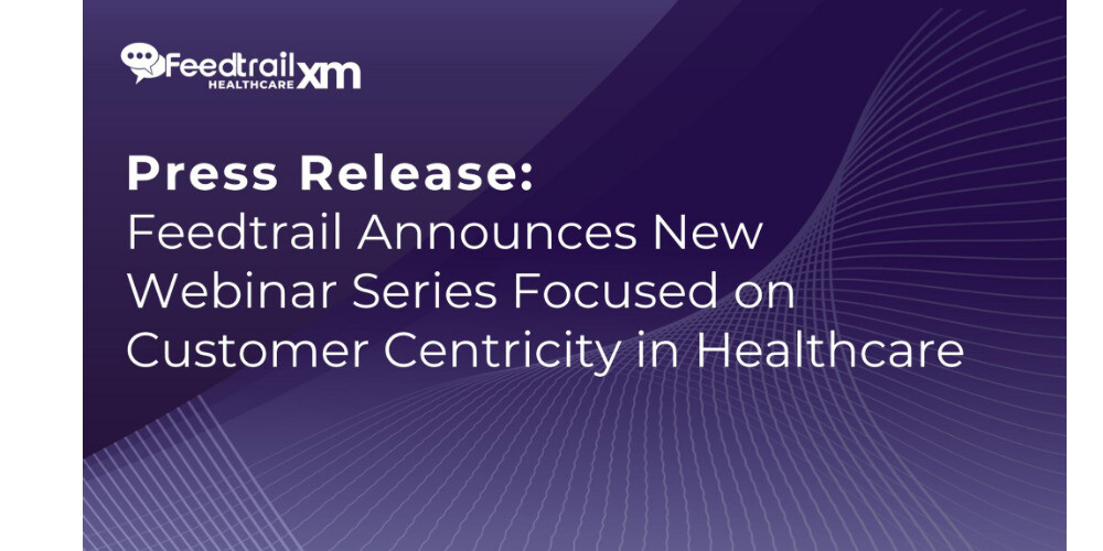 New Webinar Series Focused on Customer Centricity in Healthcare